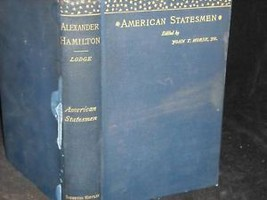 1910 American Statesmen by John Morse JR hardcover book