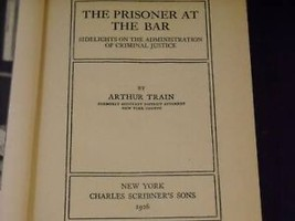 1926 the prisoner at the bar book by Arthur Train