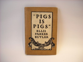 "1st Edition Hard Cover 1913 ""Pigs is Pigs"" by Ellis Parker Butler"