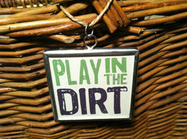 """2 Sided Charm - """"Play in the Dirt"""" w/ picture of Gardening Tools image 2"""