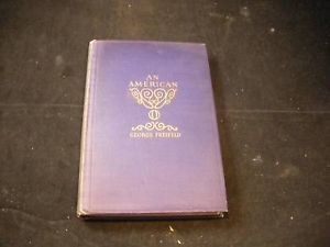 An American by George Freifeld 1927 hardcover
