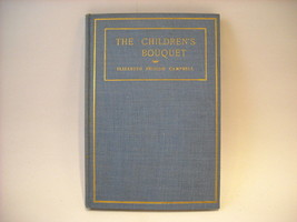 Antique 1901 Hardcover Book The Children's Bouquet by Campbell poetry