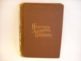 Antique Textbook 1898 Elements of Houston's New Physical Geography  w maps