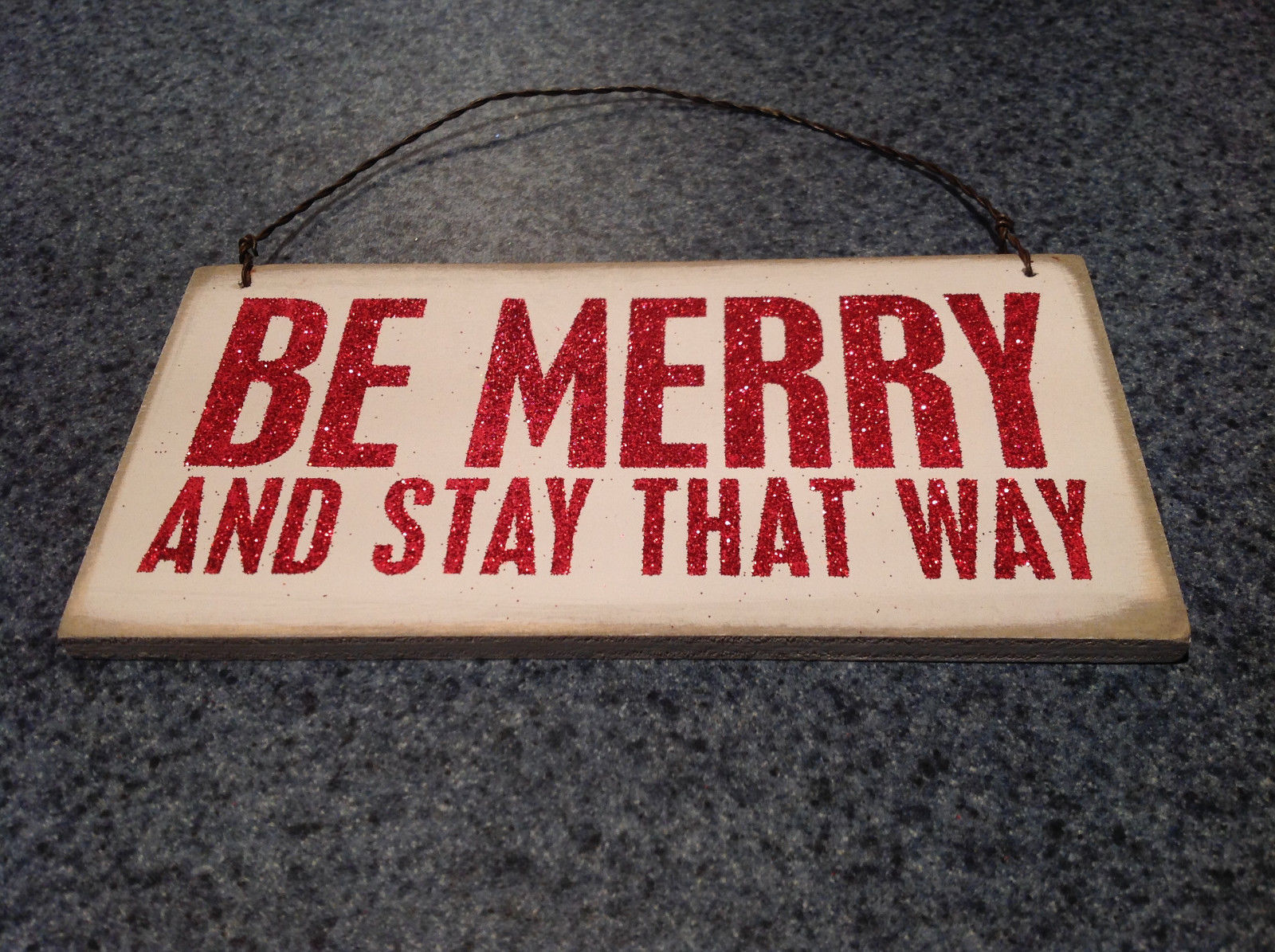 Be Merry and Stay That Way Wall Plaque Sign Primitives by Kathy Vintage Look