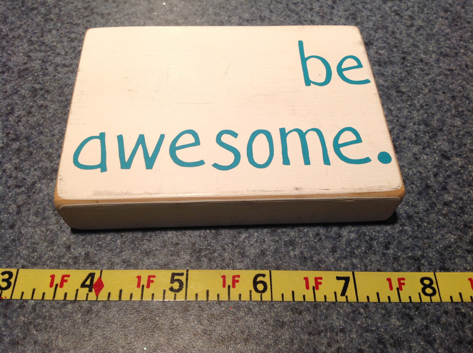 Be Awesome White Wooden Plaque Measurements Below