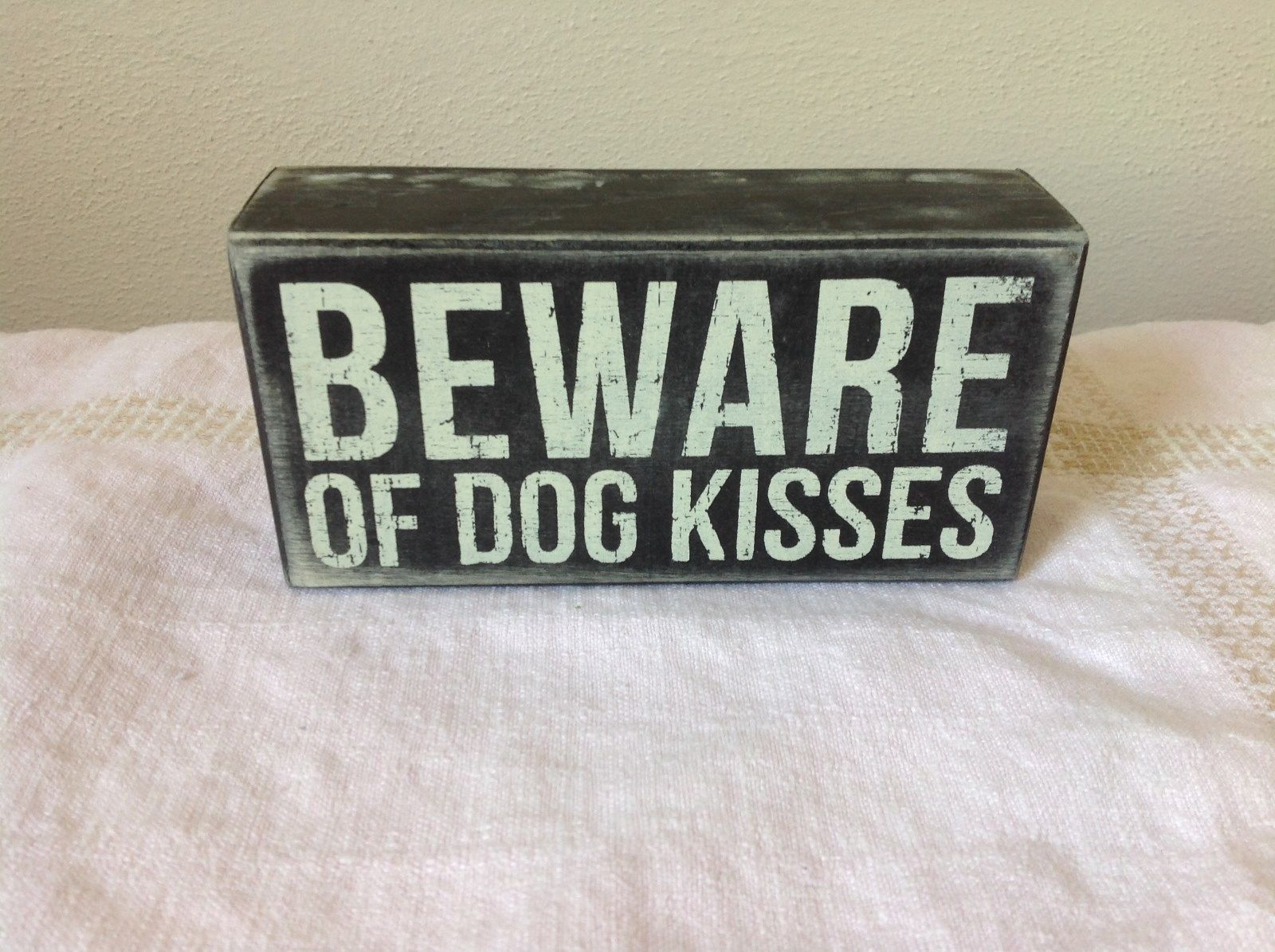 Beware of Dog Kisses Black Wooden Sign Primitives by Kathy