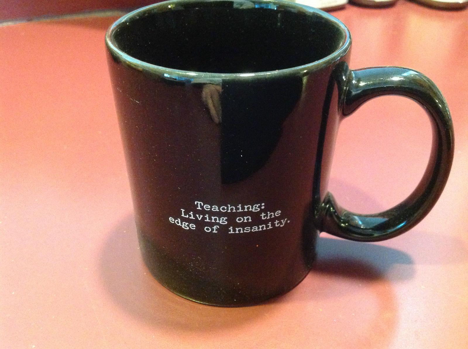 "Black Coffee Mug: ""Teaching: Living on the Edge of Insanity"""