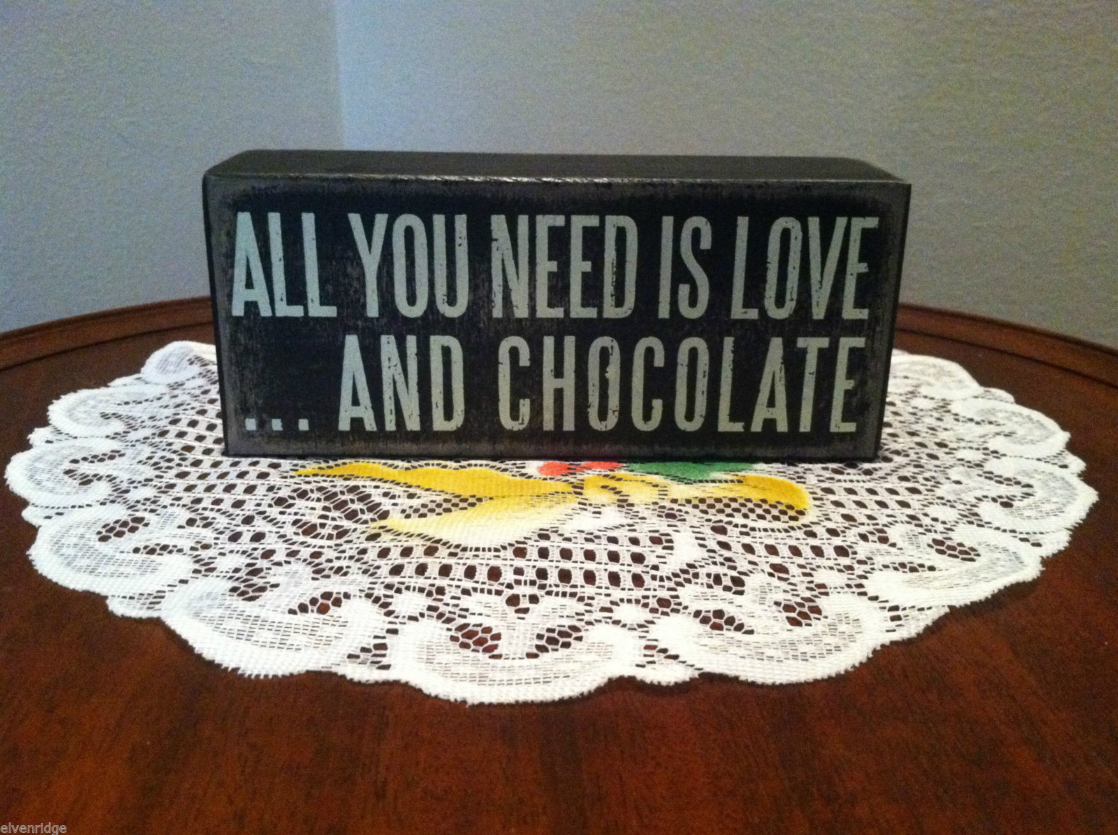 "Black Wooden Box Sign ""All you need is love...and chocolate"""