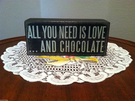"Black Wooden Box Sign ""All you need is love...and chocolate"" - $34.64"