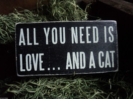 "Black Wooden Box Sign ""All you need is love...and a cat"""