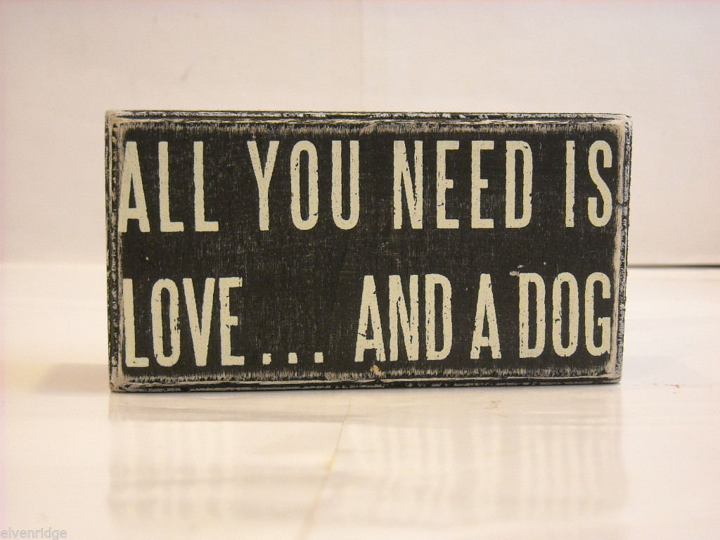 "Black Wooden Box Sign ""All You Need Is Love And A Dog"""