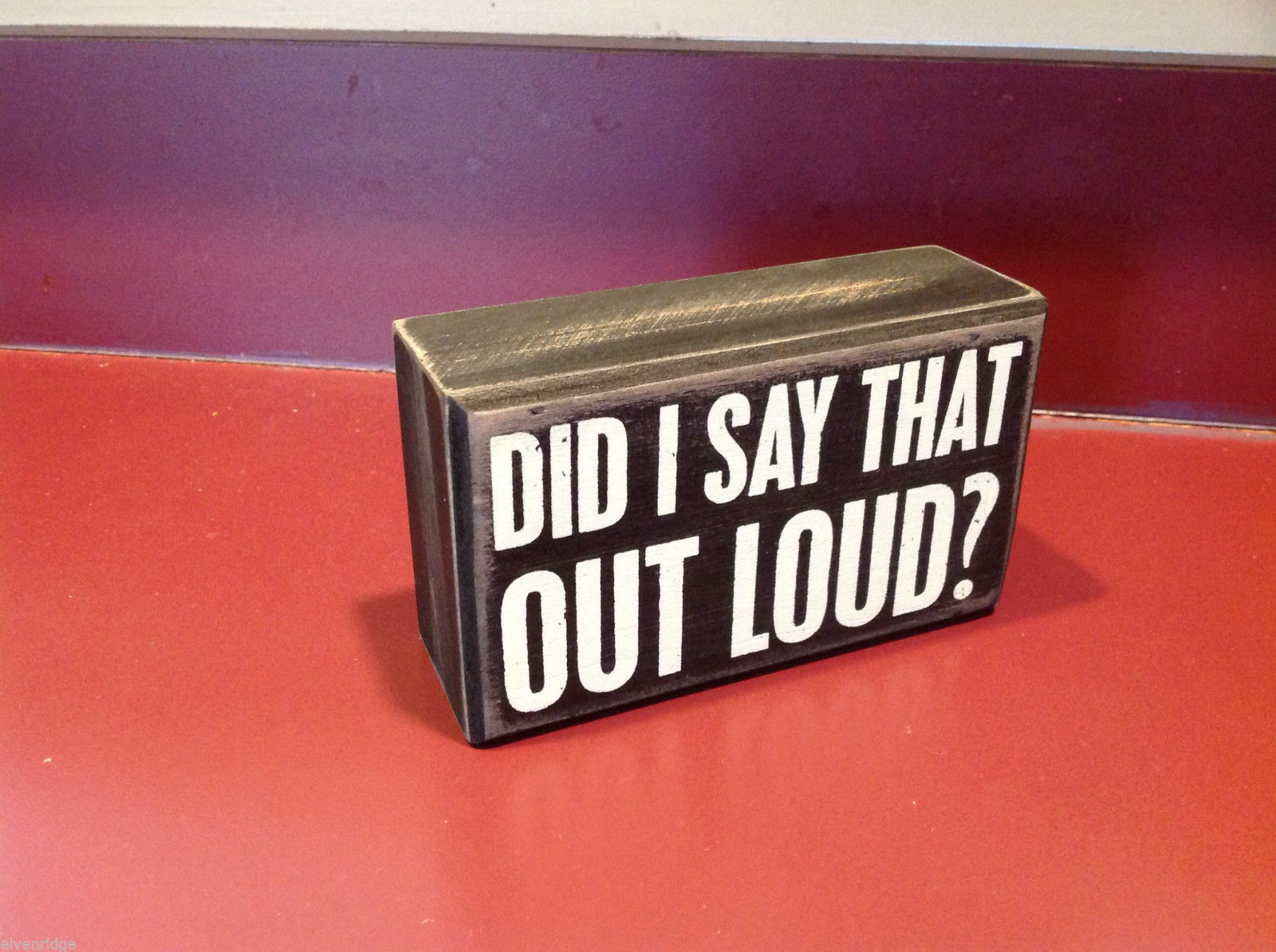 Black Wooden Box Sign Did I Say that Out Loud?