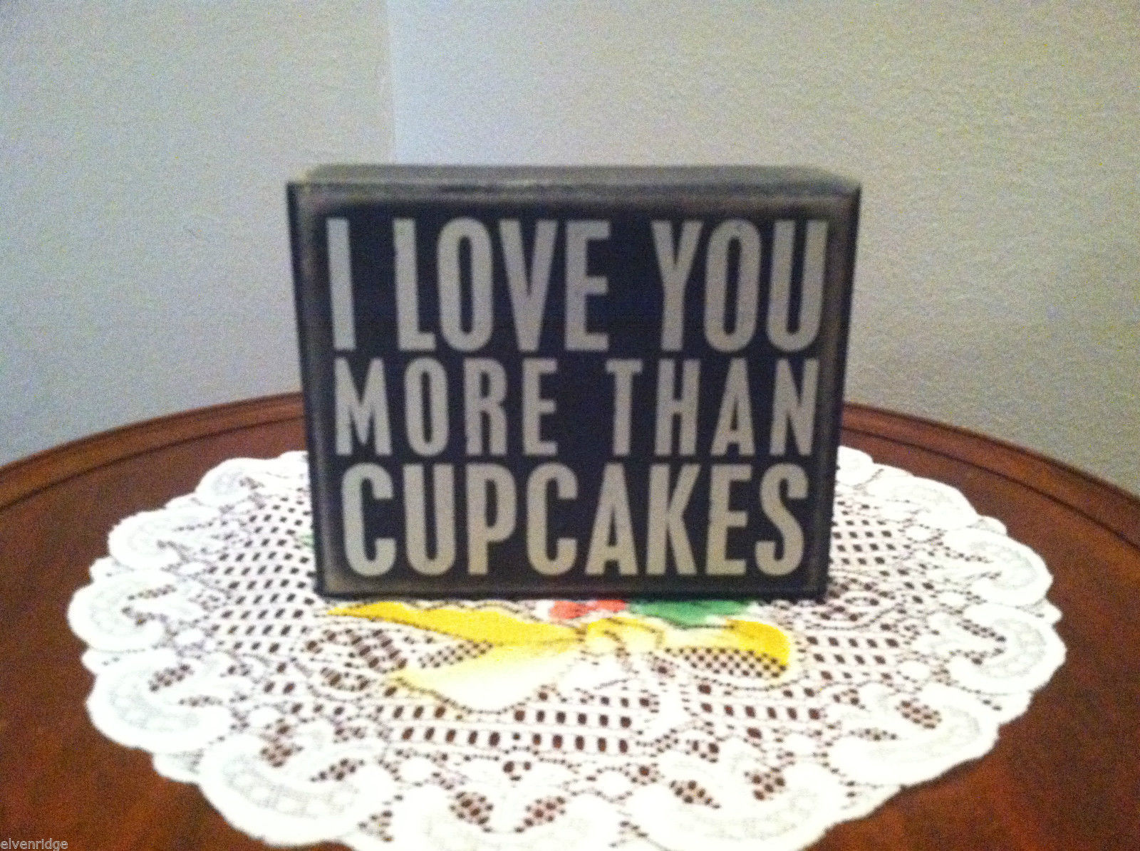 "Black Wooden Box Sign ""I Love You More Than Cupcakes"""