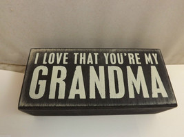 "Black Wooden Box Sign ""I Love that You're My Grandma"" Home Decor"