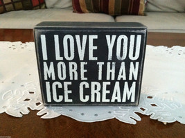 "Black Wooden Box Sign ""I love you more than ice cream"""