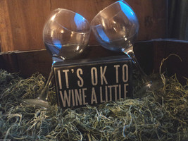 "Black Wooden Box Sign ""It's ok to wine a little"""