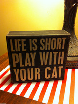 Black Wooden Box Sign Life is Short Play with your Cat