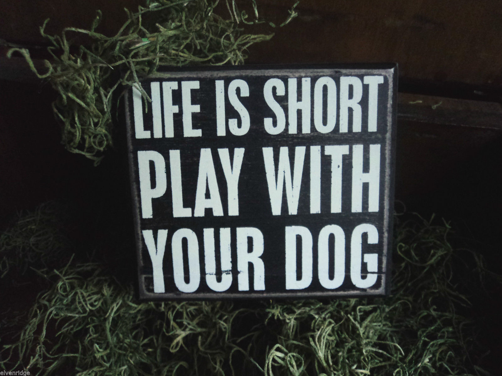 "Black Wooden Box Sign ""Life is short, play with your dog"""
