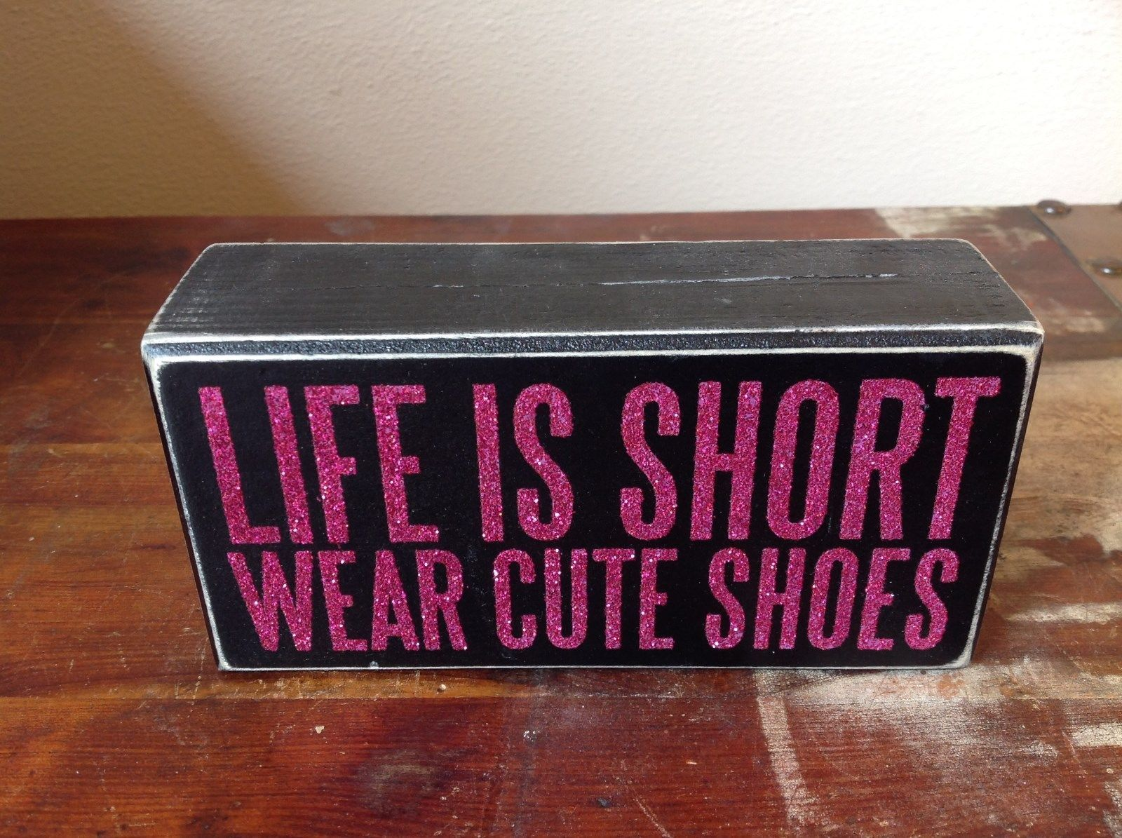 Primary image for Black Wooden Box Sign Pink Lettering Life is Short Wear Cute Shoes Vintage Look