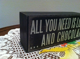 """Black Wooden Box Sign """"All you need is love...and chocolate"""" image 2"""
