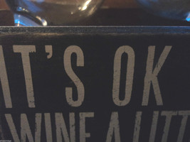 """Black Wooden Box Sign """"It's ok to wine a little"""" image 3"""