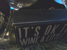 """Black Wooden Box Sign """"It's ok to wine a little"""" image 2"""