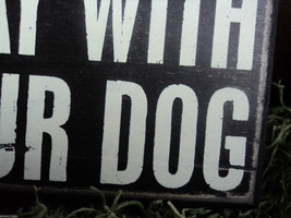 Black Wooden Box Sign Life is short  play with your dog image 4