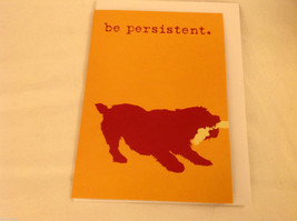 Canine Gift Greeting Card  DOG IS GOOD Be Persistent