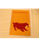 Canine Gift Greeting Card  DOG IS GOOD Be Persistent - $3.25
