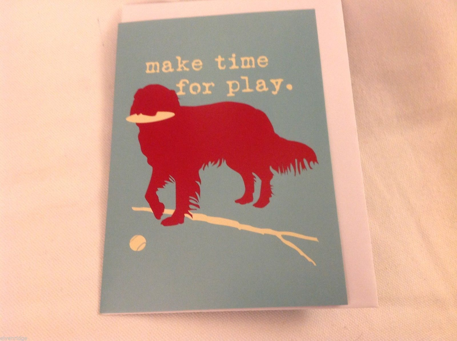 Canine Gift Greeting Card  DOG IS GOOD Make Time for Play