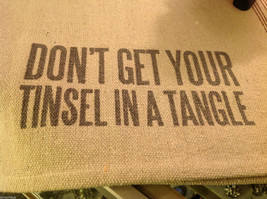 Canvas Burlap Pillow primitive w Don't Get your Tinsel in a Tangle holiday - $34.64