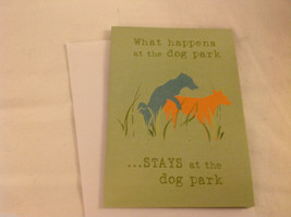 Canine Gift Greeting Card  DOG IS GOOD What Happens @ Dog Park Stays @ Dog Park
