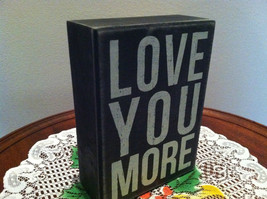 Black Wooden Box Sign Love You More image 2