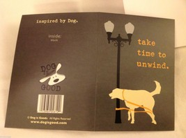 Canine Gift Greeting Card  DOG IS GOOD Take time to unwind
