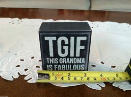 Black Wooden Box Sign TGIF This Grandma is Fabulous image 8