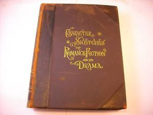 Character Sketches of Romance Fiction and Drama Vol. II 1896