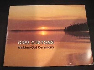 Cree Customs Walking out Ceremony 1984 book