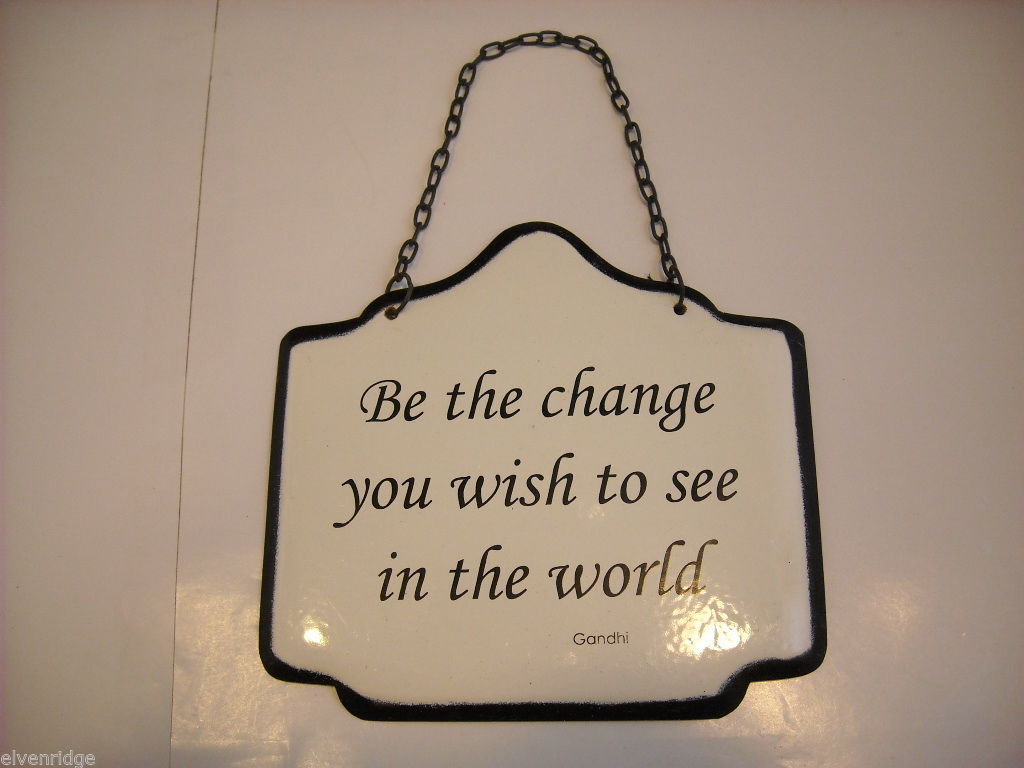 Emameled Sign Be the Change You Wish to See in the World Gandhi Quote