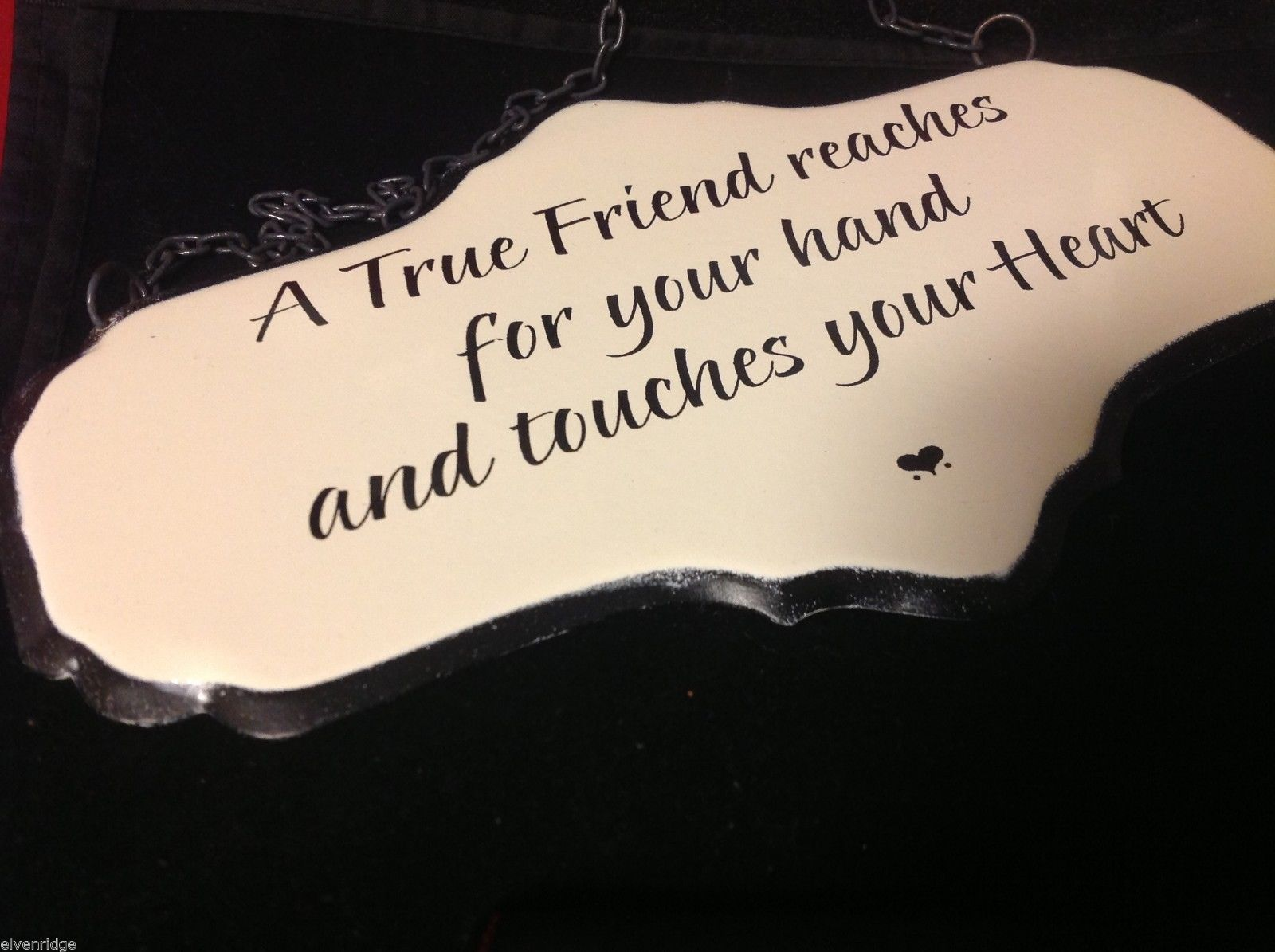 Enameled Sign A true friend reaches for your hand and touches your heart