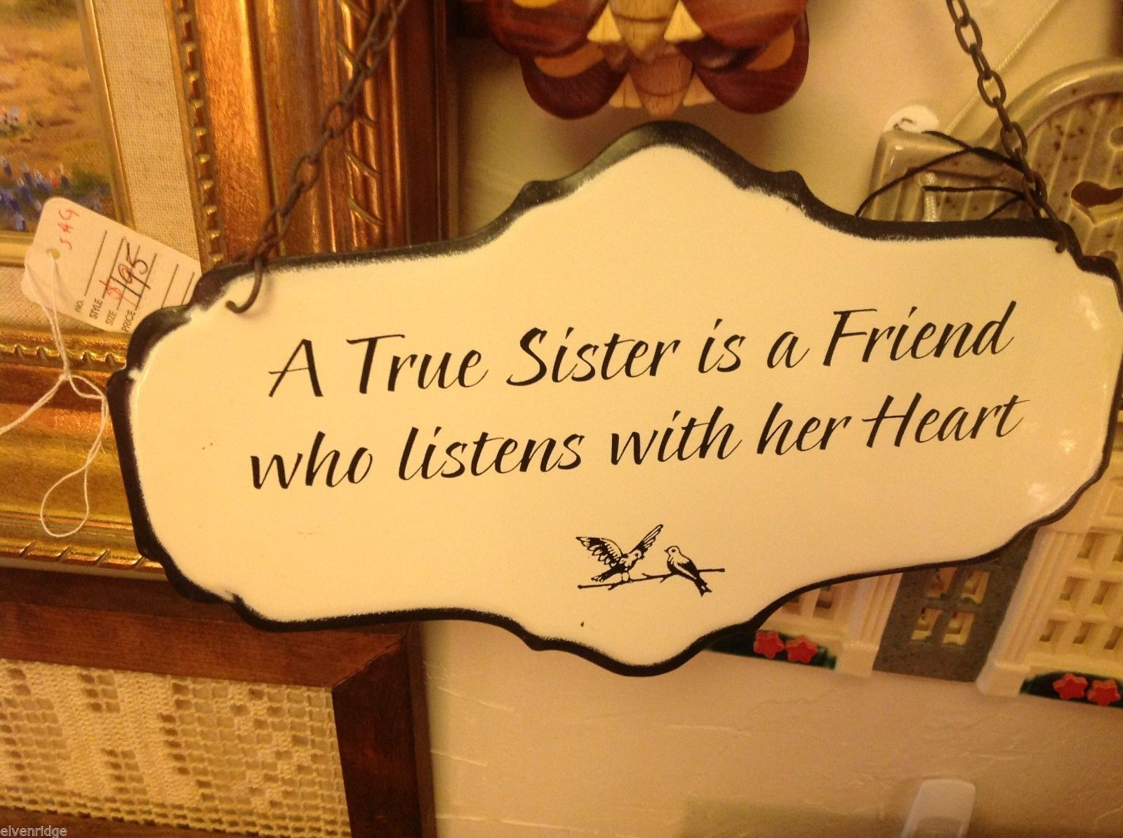 Enameled Sign A true sister is a friend who listens with her heart