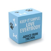 Desk Plaque Sign for dog lovers Advice from Dog Keep it Simple Love Everybody