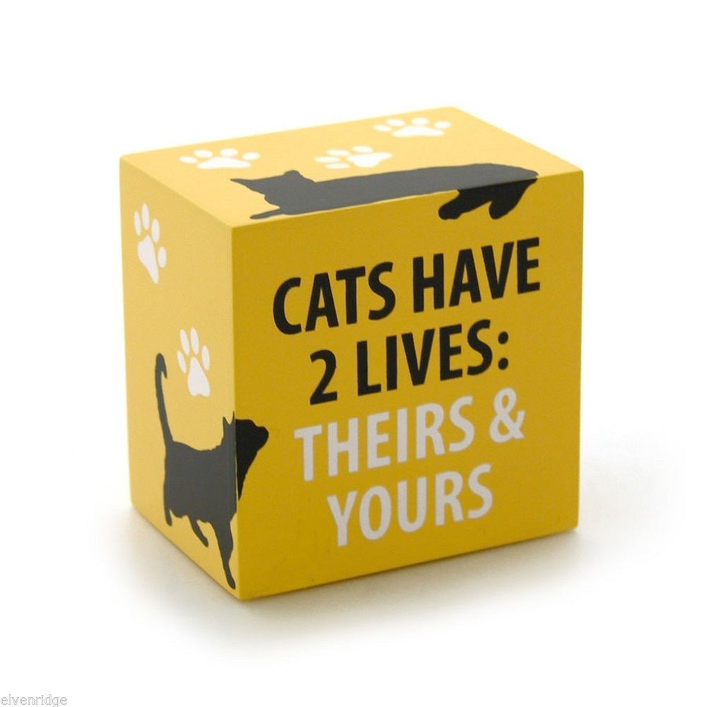 Desk Plaque Sign for cat lovers Cats have 2 lives - Theirs and Yours