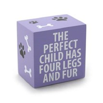 Desk Plaque Sign for dog lovers The Perfect Child has 4 legs and fur
