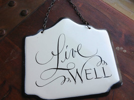 Enameled Metal Sign Live Well with Black Chain Ready to Hang