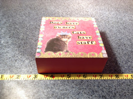 Dogs Have Owners Cats Have Staff Cute Pink Wooden Box with Lid image 3