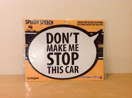 Funny Car magnet  Don't Make me Stop this Car