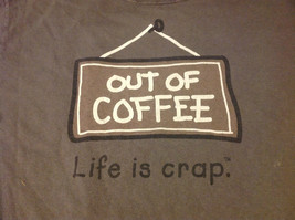 Life is Crap Out of Coffee Dark Gray T-Shirt No Size probably Large