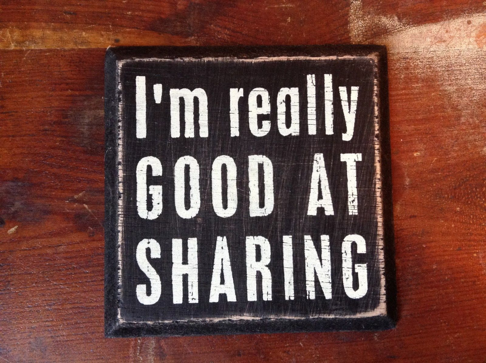 I'm really GOOD AT SHARING Small Square Black Wooden Tile Sign Magnet