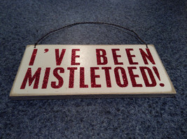 I've Been Mistletoed Wall Red on White Wall Plaque Sign Primitives by Kathy image 1