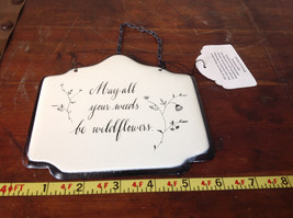 Metal Handcrafted Wall Sign May All Your Weeds Be Wild Flowers - $29.69